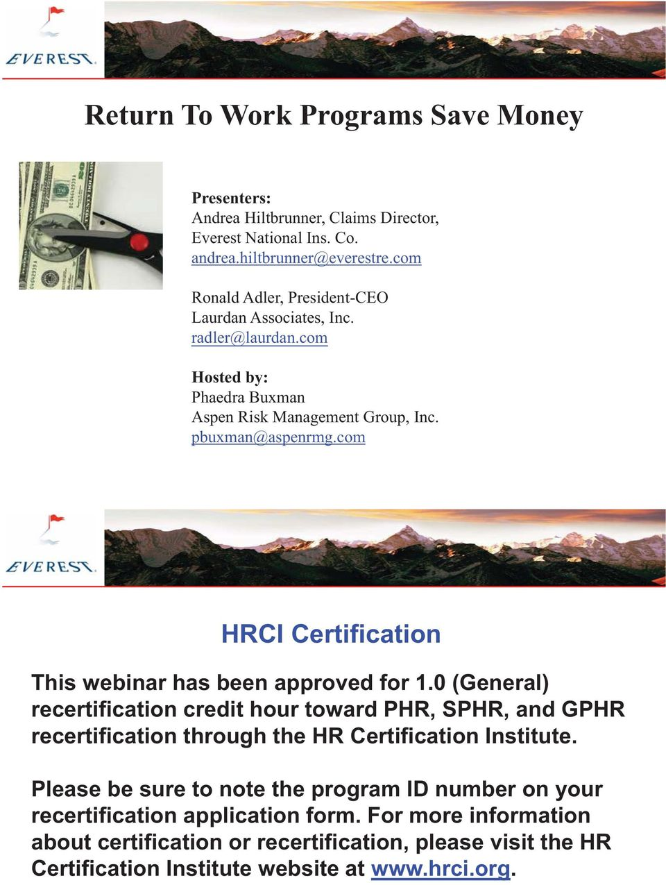 com HRCI Certification This webinar has been approved for 1.