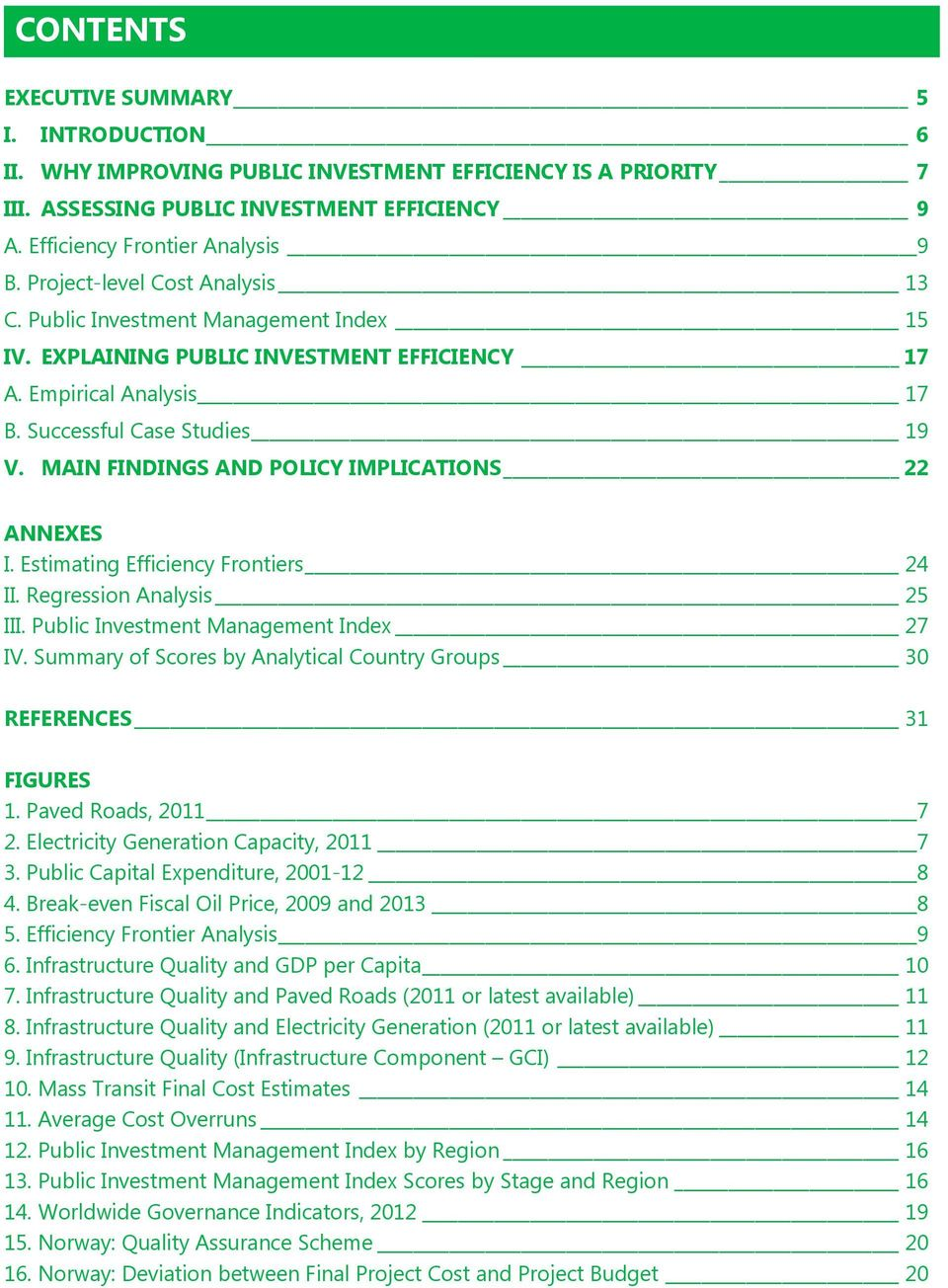 MAIN FINDINGS AND POLICY IMPLICATIONS 22 ANNEXES I. Estimating Efficiency Frontiers 24 II. Regression Analysis 25 III. Public Investment Management Index 27 IV.