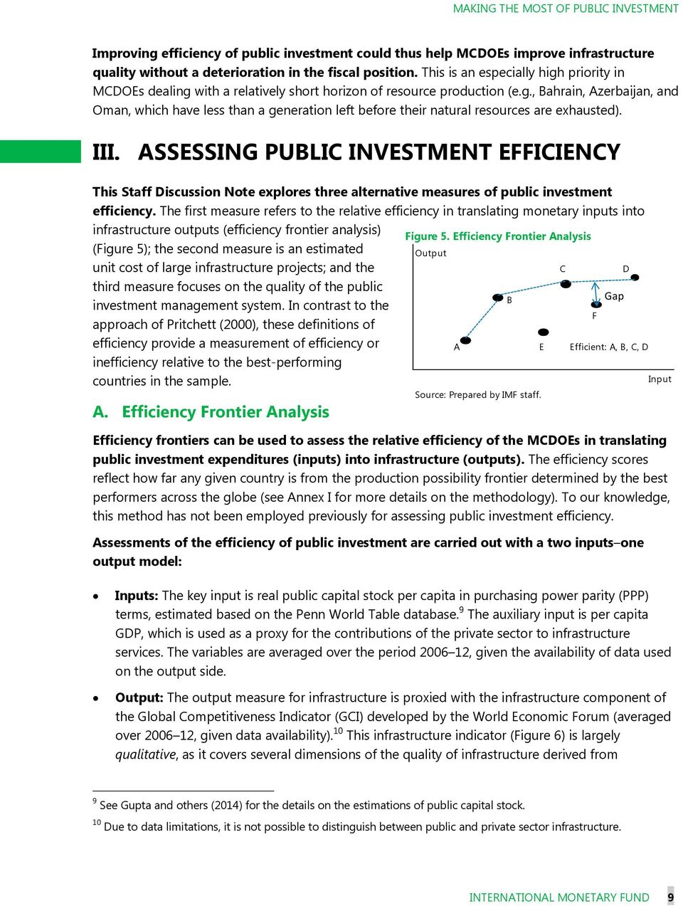 III. ASSESSING PUBLIC INVESTMENT EFFICIENCY This Staff Discussion Note explores three alternative measures of public investment efficiency.