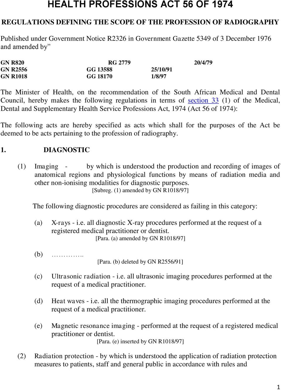 regulations in terms of section 33 (1) of the Medical, Dental and Supplementary Health Service Professions Act, 1974 (Act 56 of 1974): The following acts are hereby specified as acts which shall for