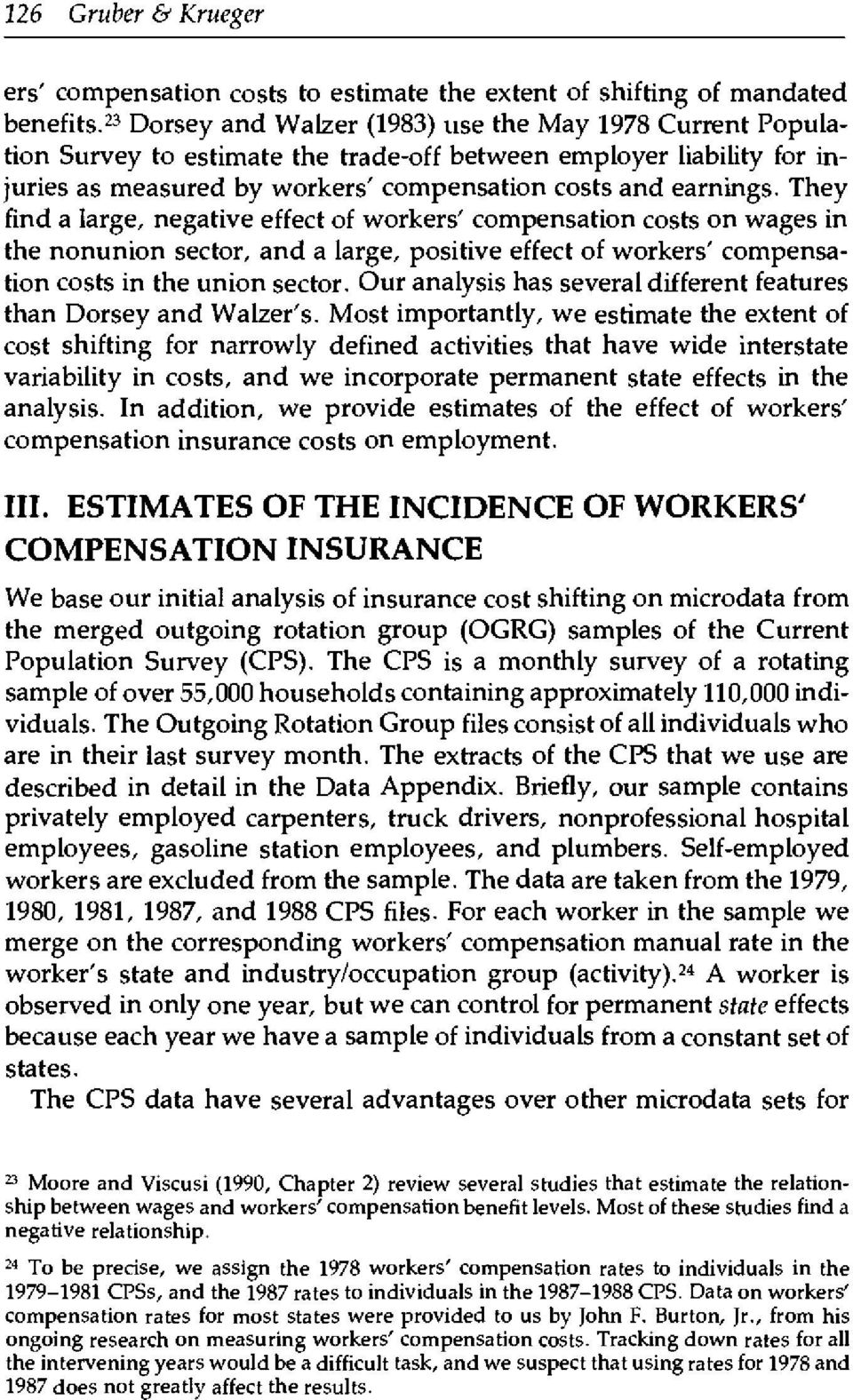 They find a large, negative effect of workers' compensation costs on wages in the nonunion sector, and a large, positive effect of workers' compensation costs in the union sector.