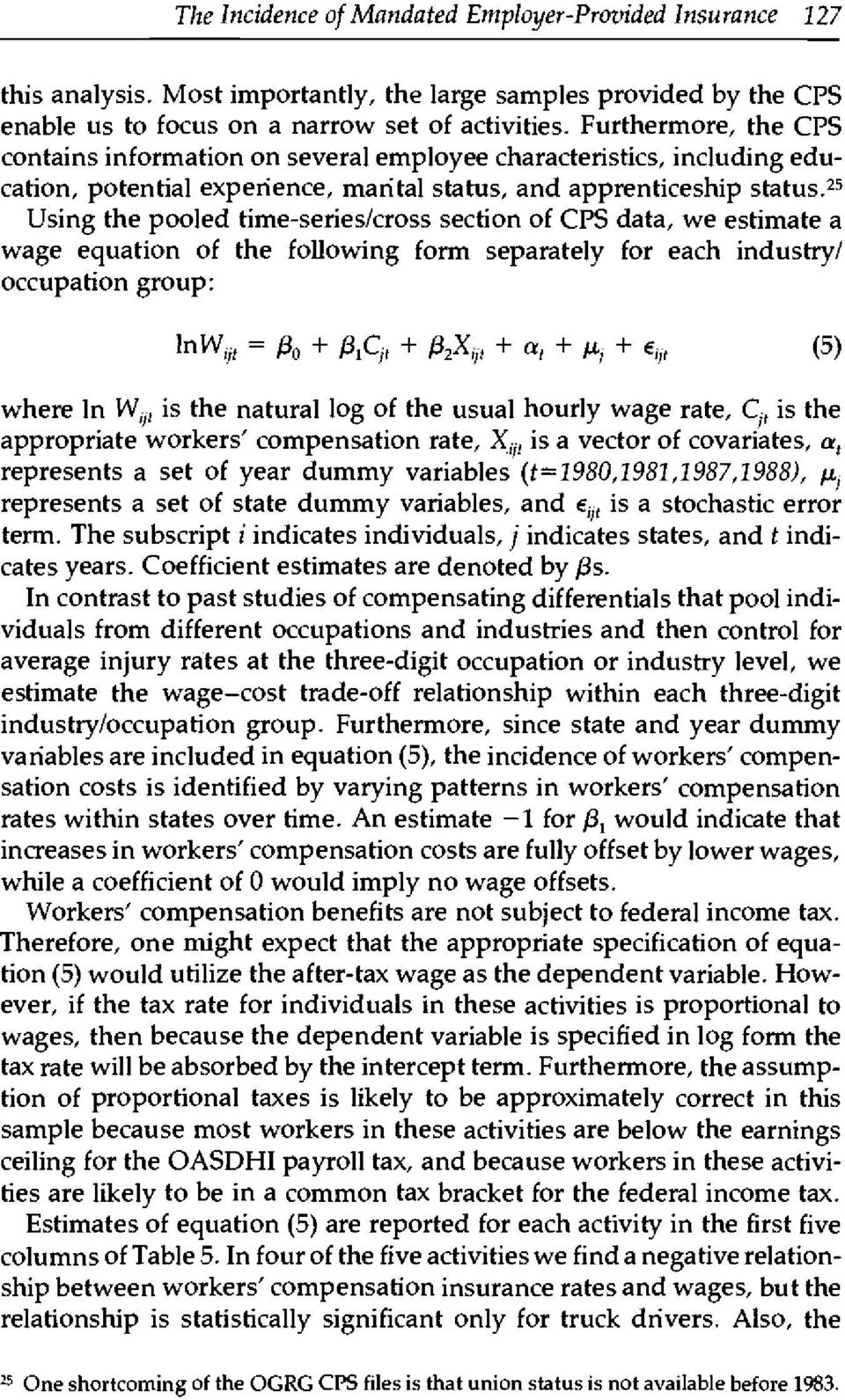 25 Using the pooled time-series/cross section of CPS data, we estimate a wage equation of the following form separately for each industry/ occupation group: lnw, yf = /3 0 + ftc,, + P 2 X ljt + a t +