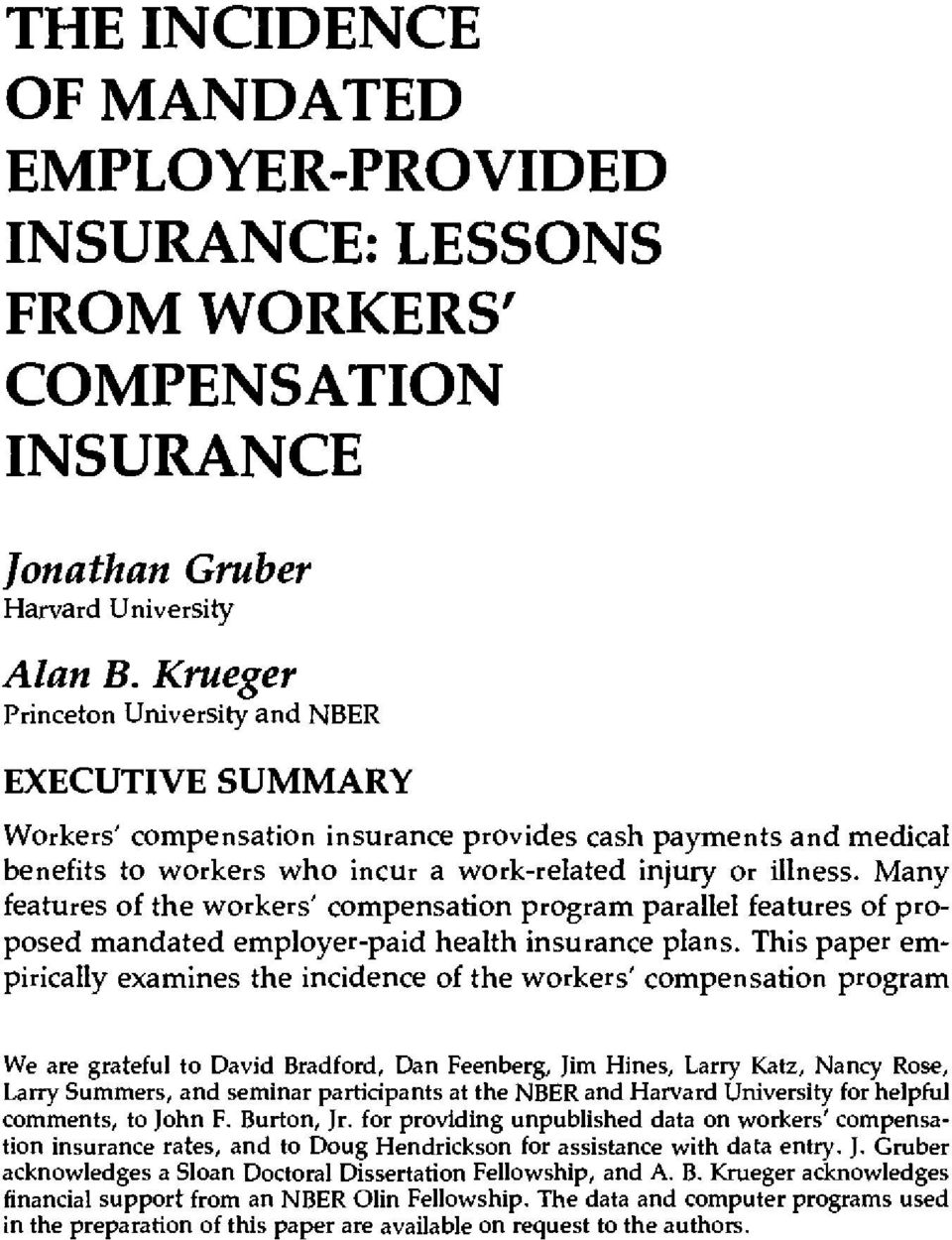 Many features of the workers' compensation program parallel features of proposed mandated employer-paid health insurance plans.
