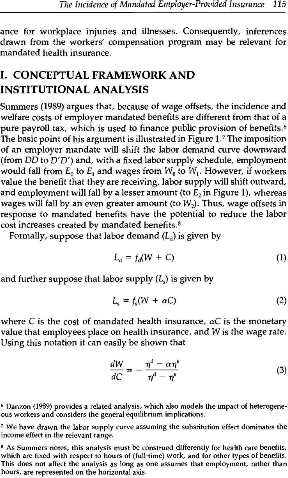 CONCEPTUAL FRAMEWORK AND INSTITUTIONAL ANALYSIS Summers (1989) argues that, because of wage offsets, the incidence and welfare costs of employer mandated benefits are different from that of a pure