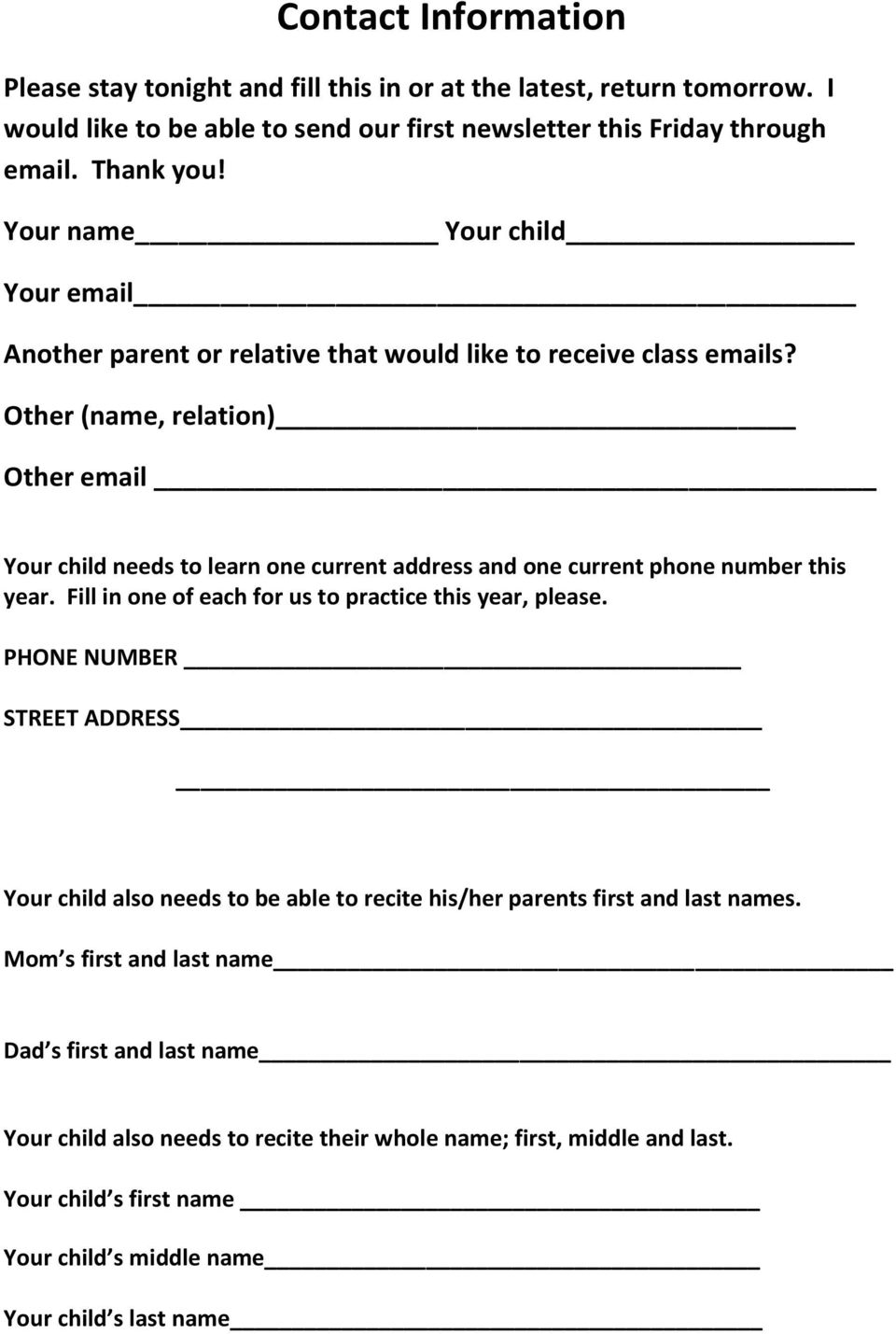 Other (name, relation) Other email Your child needs to learn one current address and one current phone number this year. Fill in one of each for us to practice this year, please.