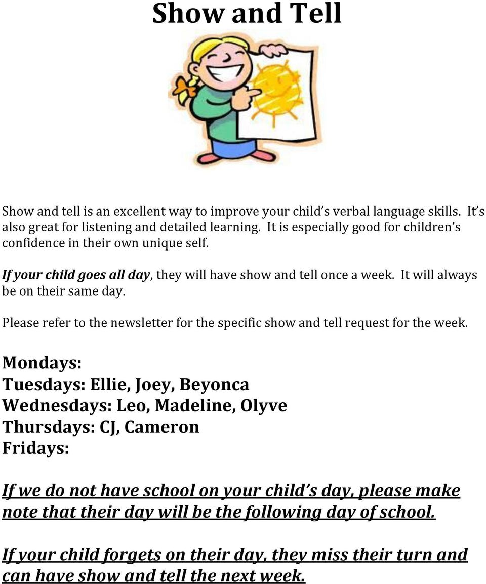 Please refer to the newsletter for the specific show and tell request for the week.
