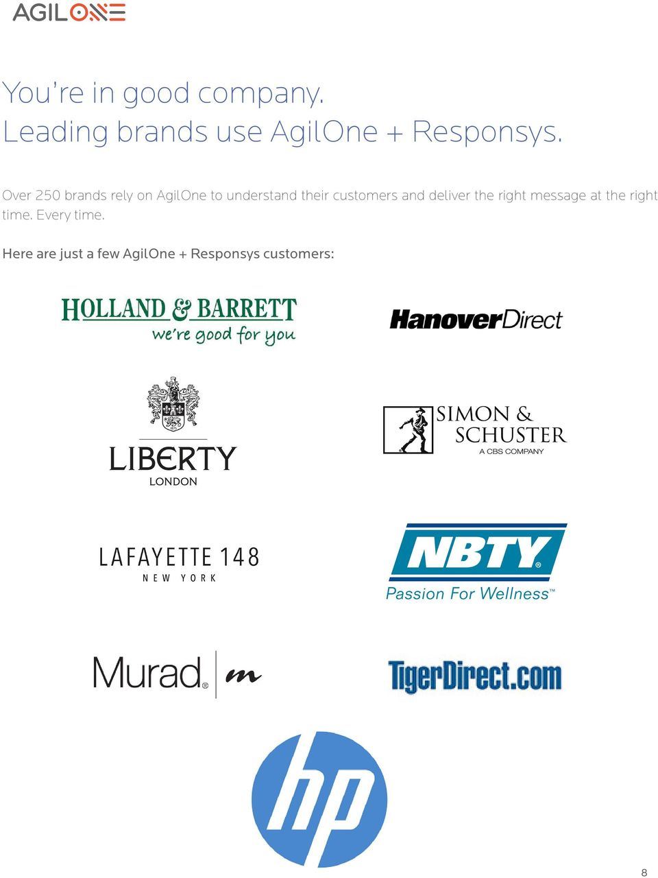 Over 250 brands rely on AgilOne to understand their