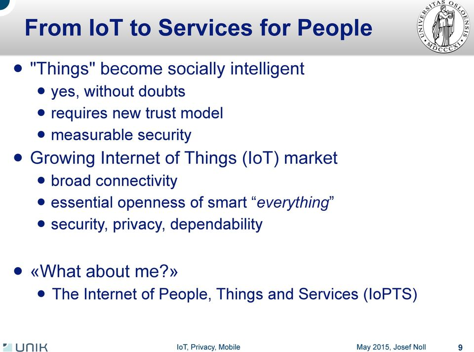 (IoT) market l broad connectivity l essential openness of smart everything l security,