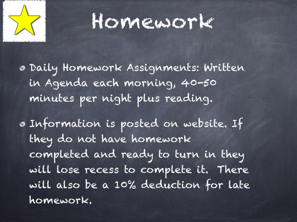 If they do not have homework completed and ready to turn in they will