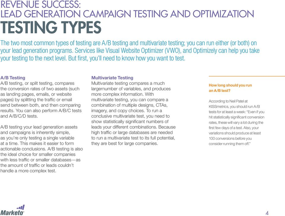 A/B Testing A/B testing, or split testing, compares the conversion rates of two assets (such as landing pages, emails, or website pages) by splitting the traffic or email send between both, and then