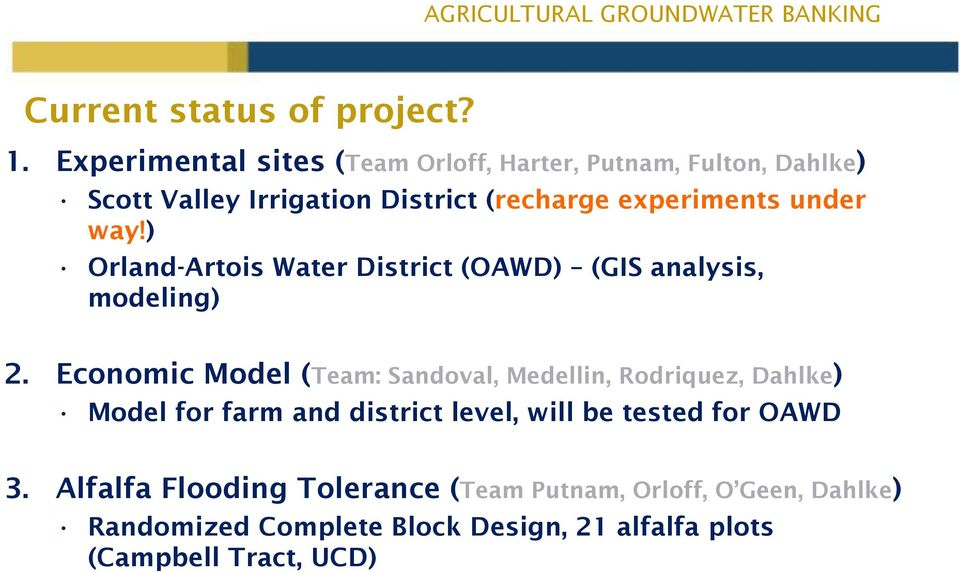 under way!) Orland-Artois Water District (OAWD) (GIS analysis, modeling) 2.