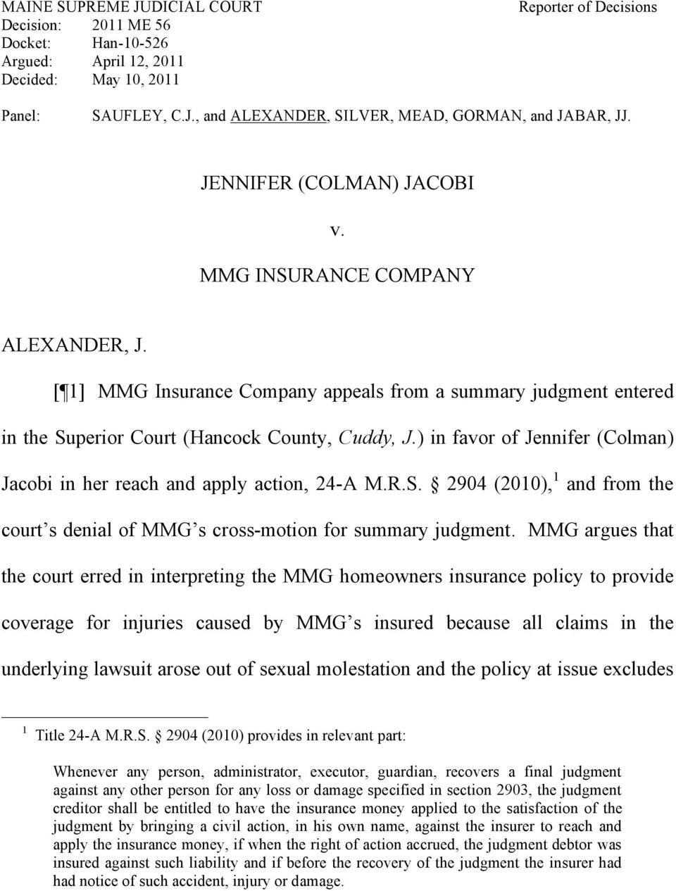 ) in favor of Jennifer (Colman) Jacobi in her reach and apply action, 24-A M.R.S. 2904 (2010), 1 and from the court s denial of MMG s cross-motion for summary judgment.