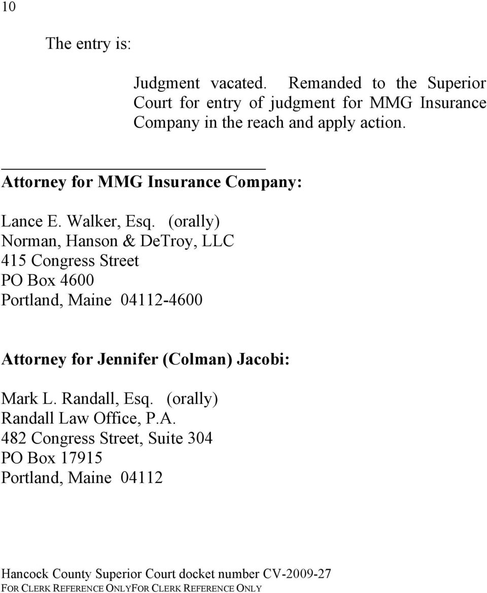 Attorney for MMG Insurance Company: Lance E. Walker, Esq.