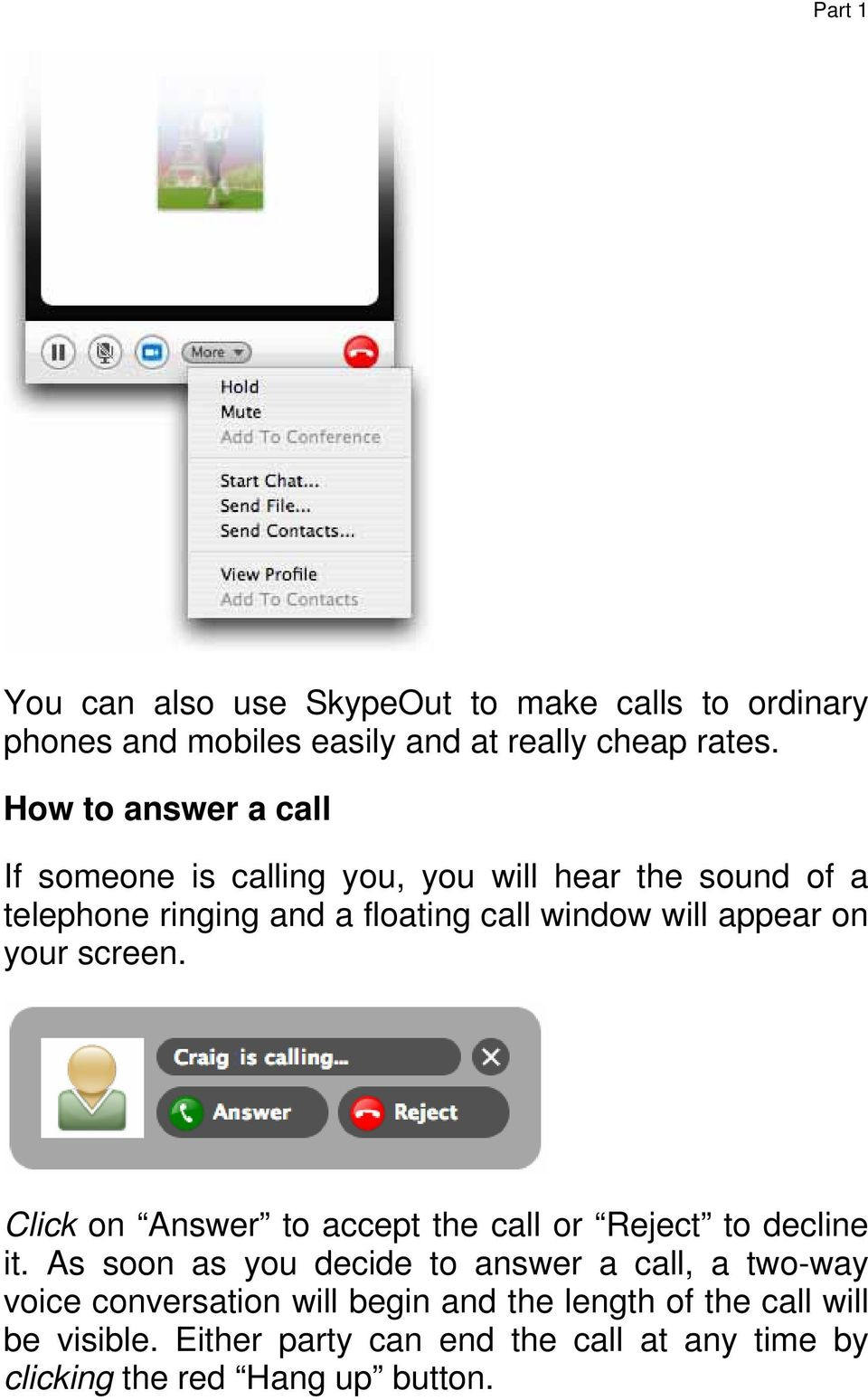 appear on your screen. Click on Answer to accept the call or Reject to decline it.