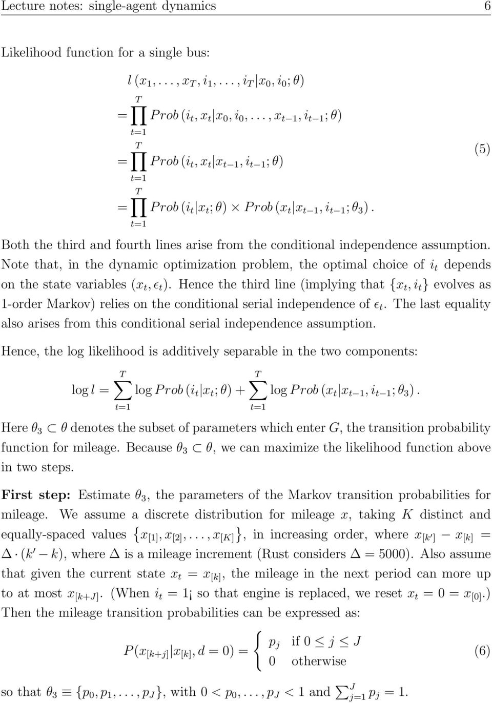 Note that, in the dynamic optimization problem, the optimal choice of i t depends on the state variables (x t, ɛ t ).