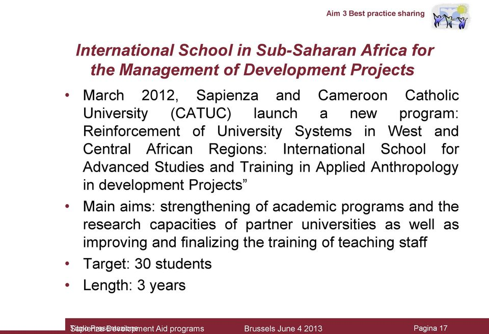Training in Applied Anthropology in development Projects Main aims: strengthening of academic programs and the research capacities of partner universities as well