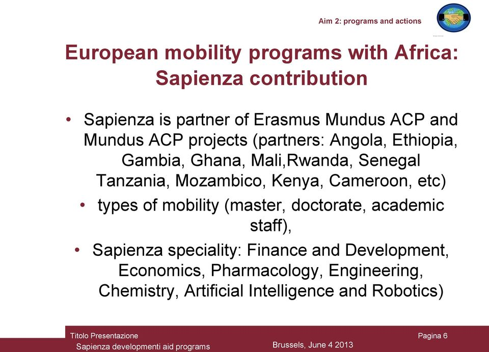 types of mobility (master, doctorate, academic staff), Sapienza speciality: Finance and Development, Economics, Pharmacology,