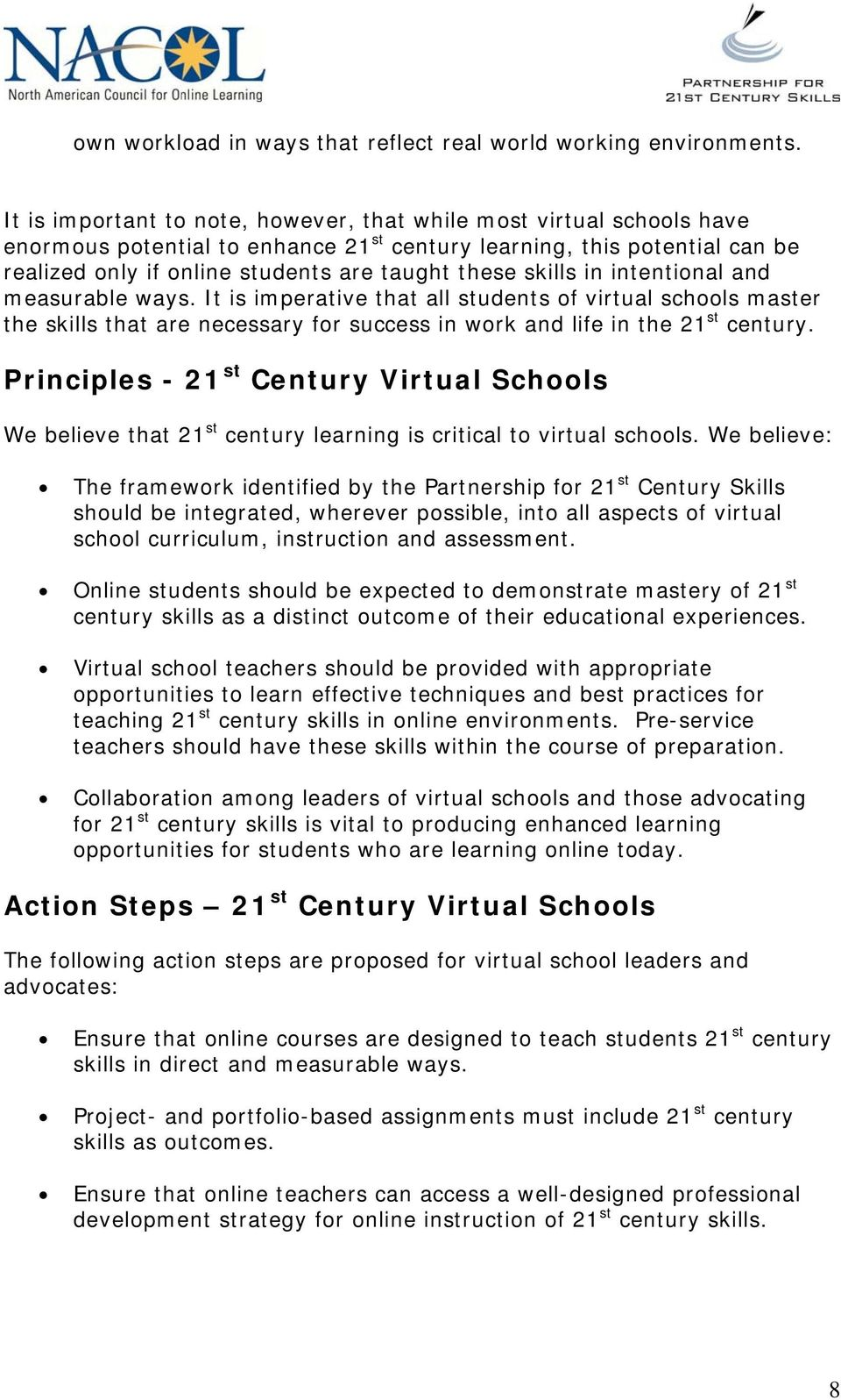 skills in intentional and measurable ways. It is imperative that all students of virtual schools master the skills that are necessary for success in work and life in the 21 st century.