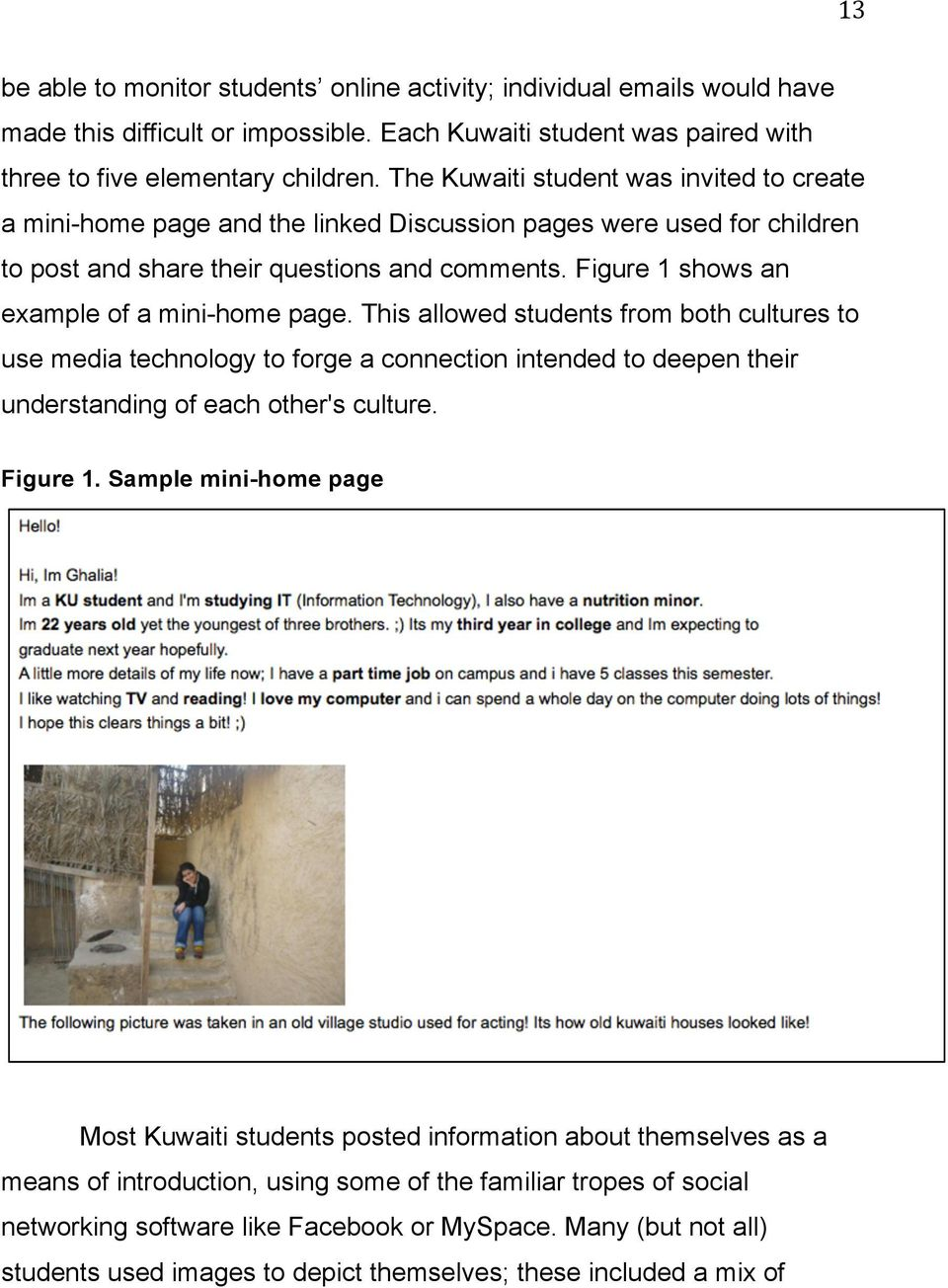 Figure 1 shows an example of a mini-home page. This allowed students from both cultures to use media technology to forge a connection intended to deepen their understanding of each other's culture.