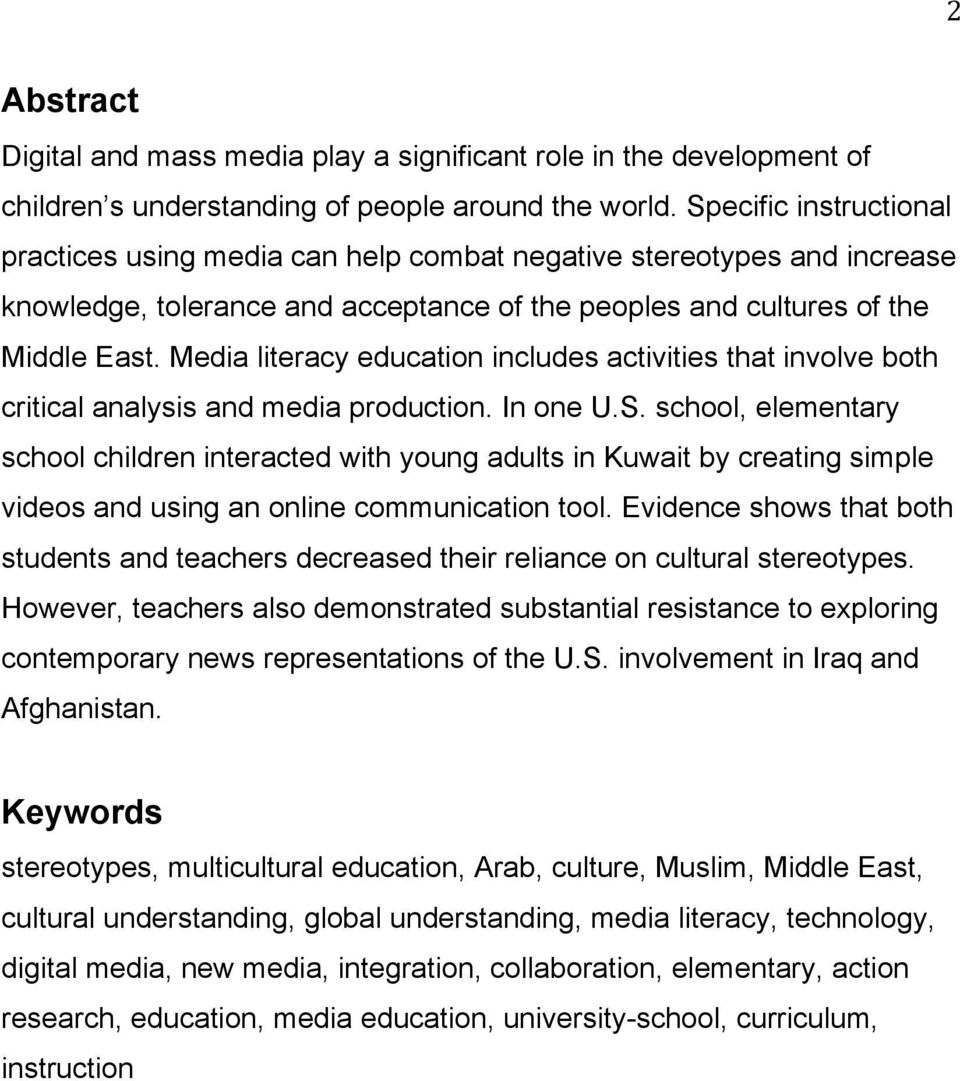 Media literacy education includes activities that involve both critical analysis and media production. In one U.S.