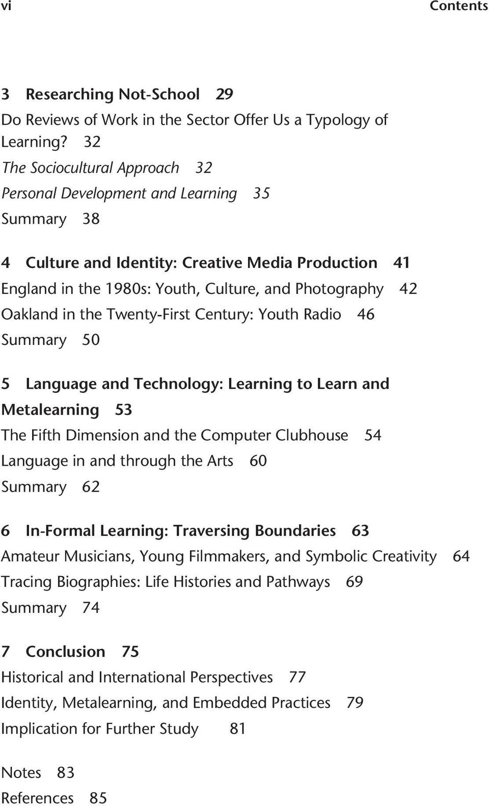 in the Twenty-First Century: Youth Radio 46 Summary 50 5 Language and Technology: Learning to Learn and Metalearning 53 The Fifth Dimension and the Computer Clubhouse 54 Language in and through the