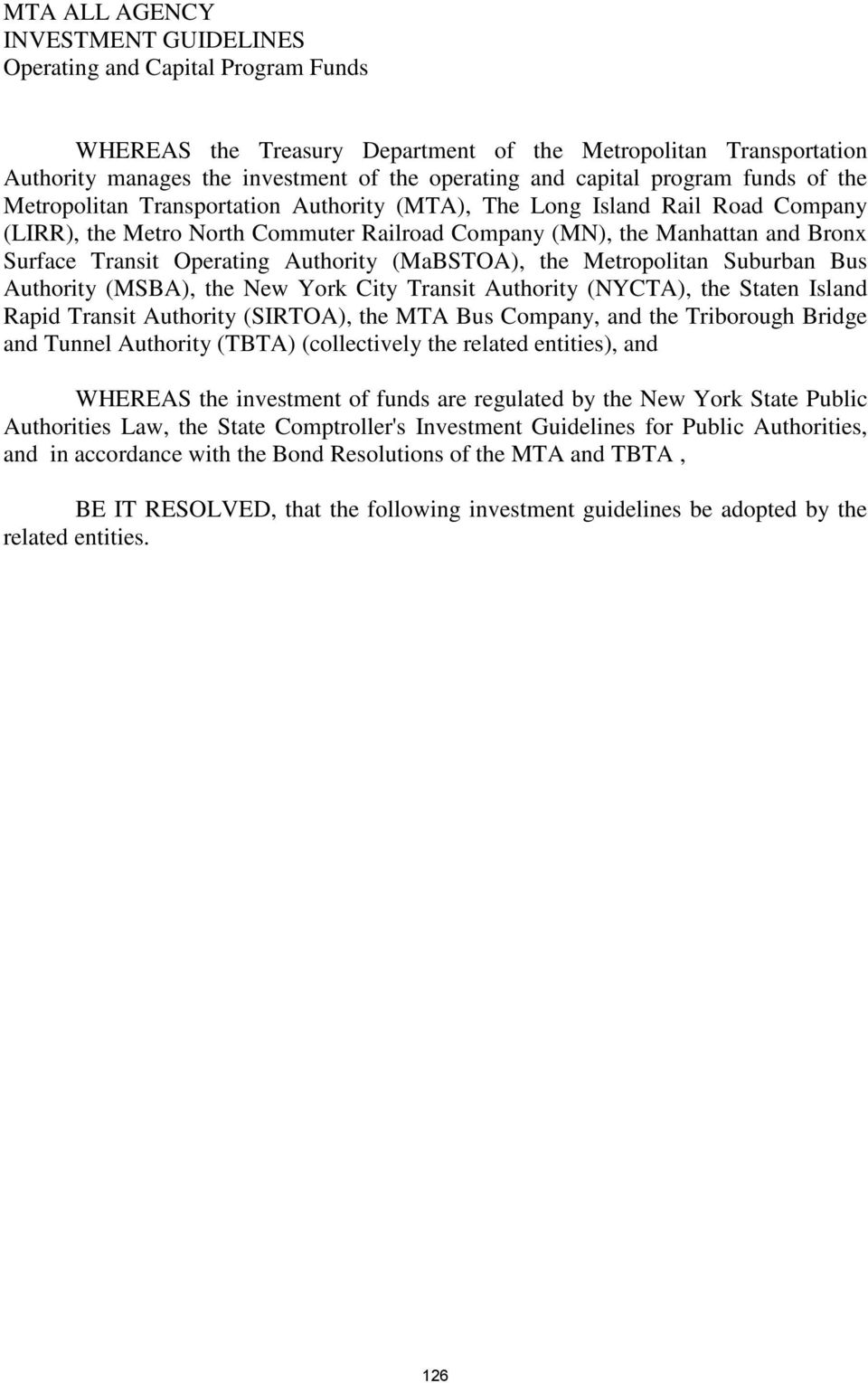 Transit Operating Authority (MaBSTOA), the Metropolitan Suburban Bus Authority (MSBA), the New York City Transit Authority (NYCTA), the Staten Island Rapid Transit Authority (SIRTOA), the MTA Bus