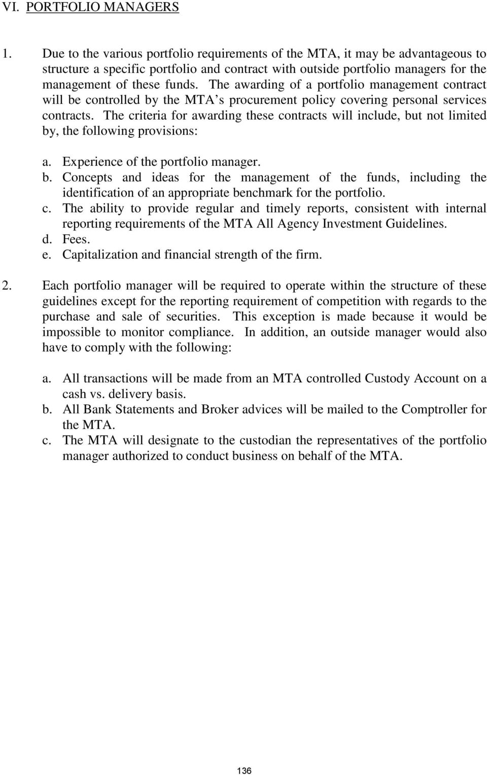 The awarding of a portfolio management contract will be controlled by the MTA s procurement policy covering personal services contracts.