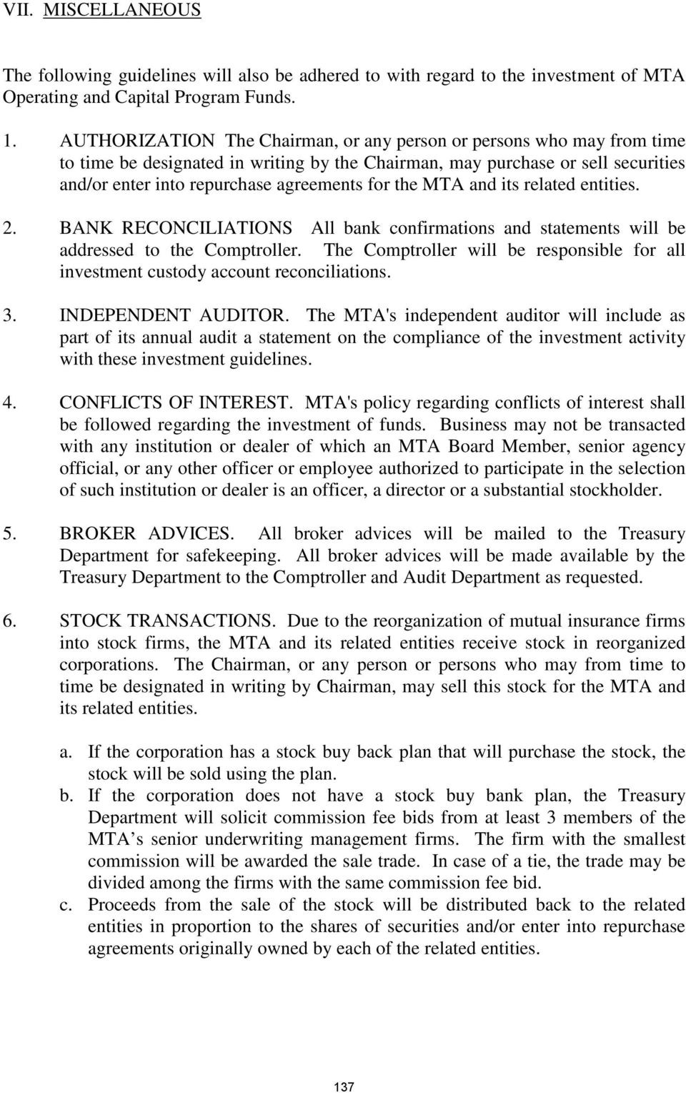 the MTA and its related entities. 2. BANK RECONCILIATIONS All bank confirmations and statements will be addressed to the Comptroller.