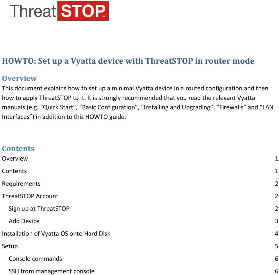 Contents Overview 1 Contents 1 Requirements 2 ThreatSTOP Account 2 Sign up at ThreatSTOP 2 Add Device 3 Installation of Vyatta OS onto Hard Disk 4