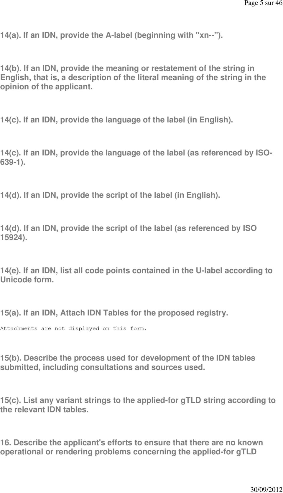 If an IDN, provide the language of the label (in English). 14(c). If an IDN, provide the language of the label (as referenced by ISO- 639-1). 14(d).