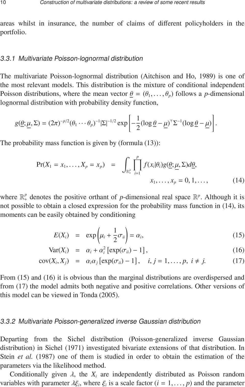 This distribution is the mixture of conditional independent Poisson distributions, where the mean vectorθ=(θ 1,.