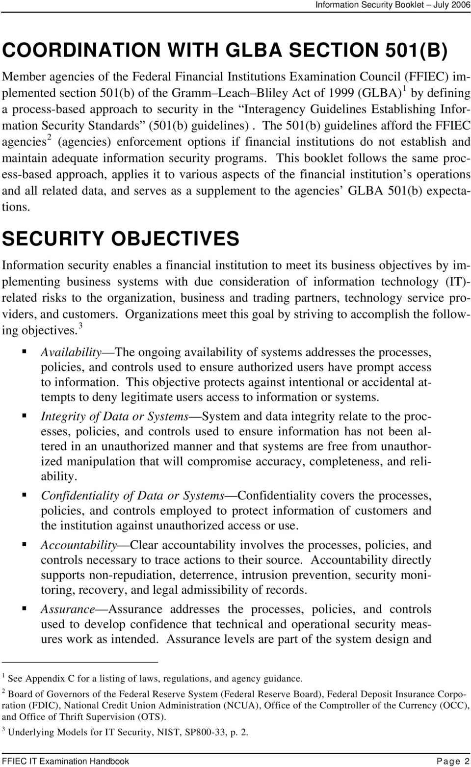 The 501(b) guidelines afford the FFIEC agencies 2 (agencies) enforcement options if financial institutions do not establish and maintain adequate information security programs.