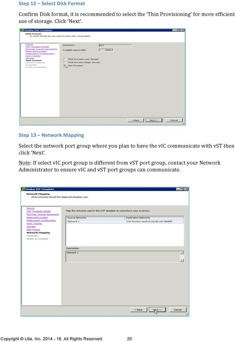 Step 13 Network Mapping Select the network port group where you plan to have the vic communicate with vst then click