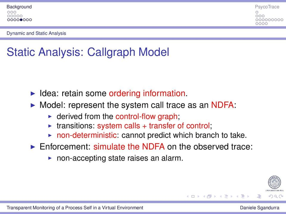 Model: represent the system call trace as an NDFA: derived from the control-flow graph;
