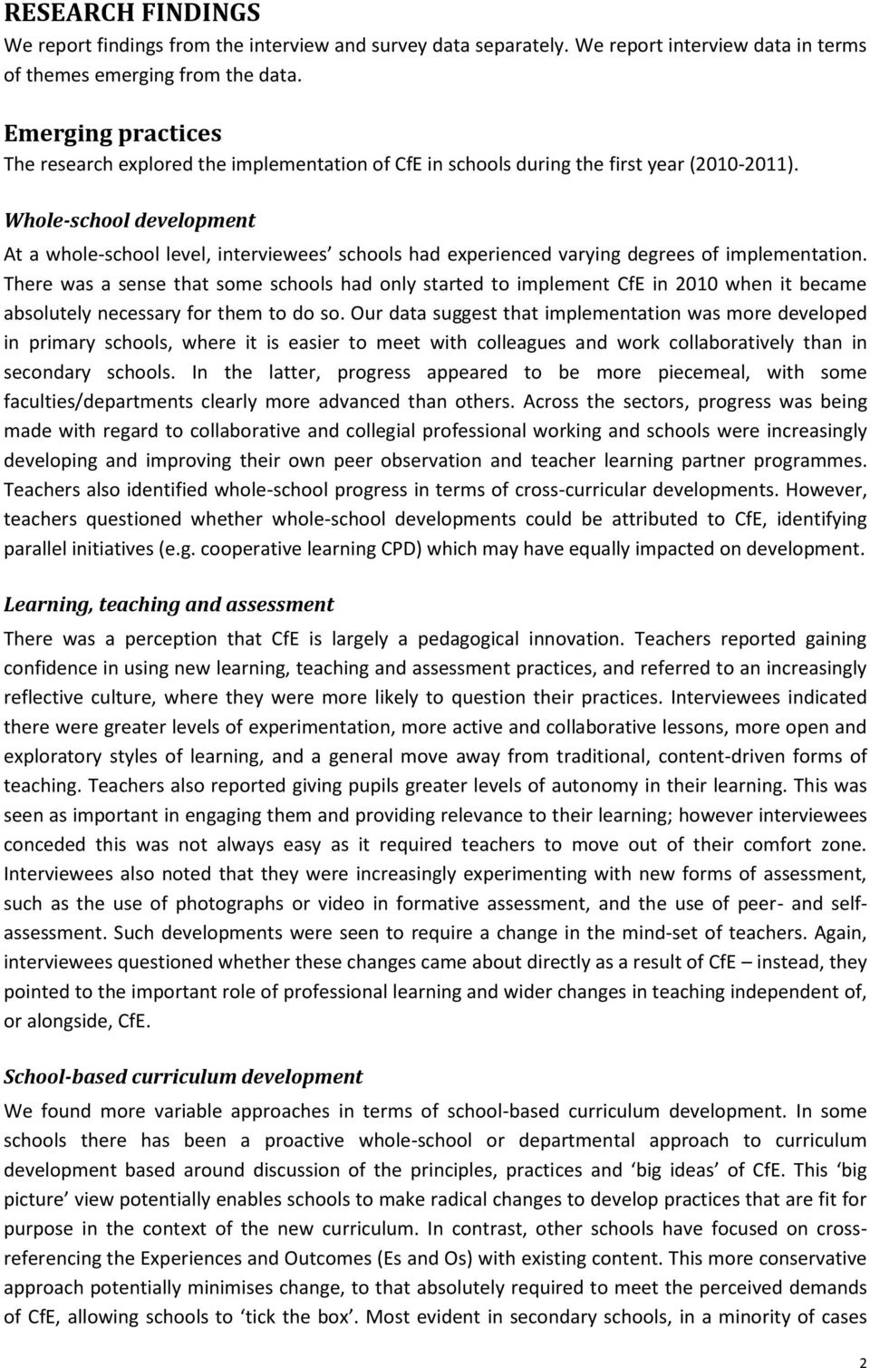 Whole-school development At a whole-school level, interviewees schools had experienced varying degrees of implementation.