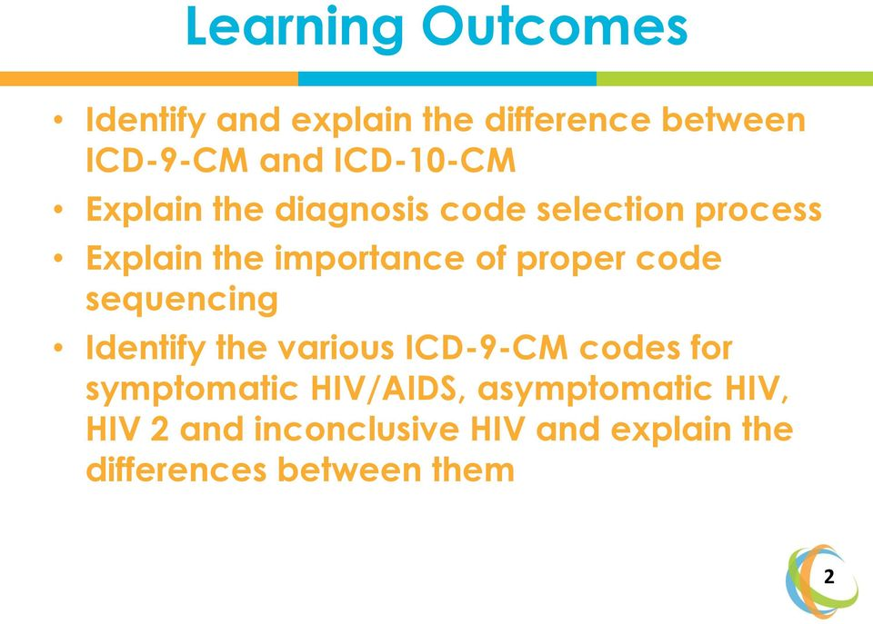 proper code sequencing Identify the various ICD-9-CM codes for symptomatic