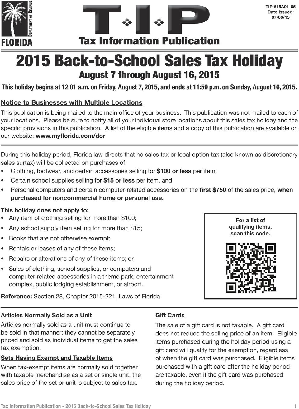 This publication was not mailed to each of your locations. Please be sure to notify all of your individual store locations about this sales tax holiday and the specific provisions in this publication.