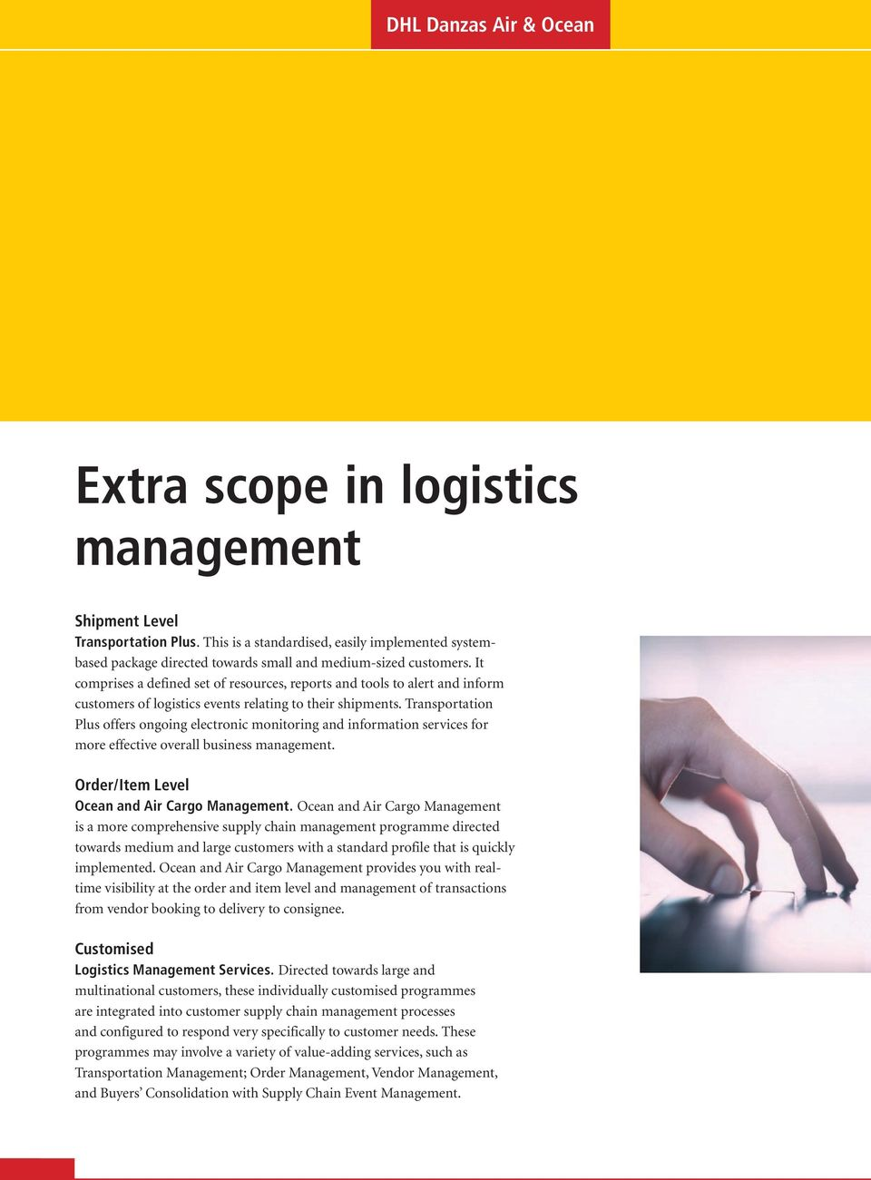 It comprises a defined set of resources, reports and tools to alert and inform customers of logistics events relating to their shipments.