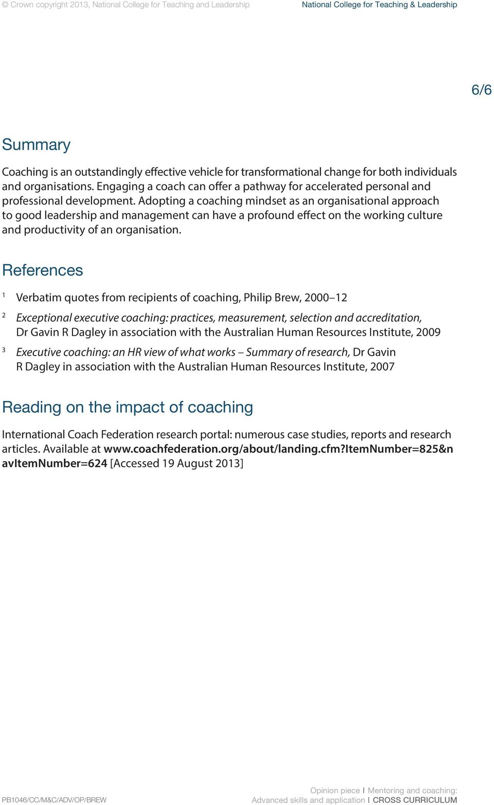 Adopting a coaching mindset as an organisational approach to good leadership and management can have a profound effect on the working culture and productivity of an organisation.