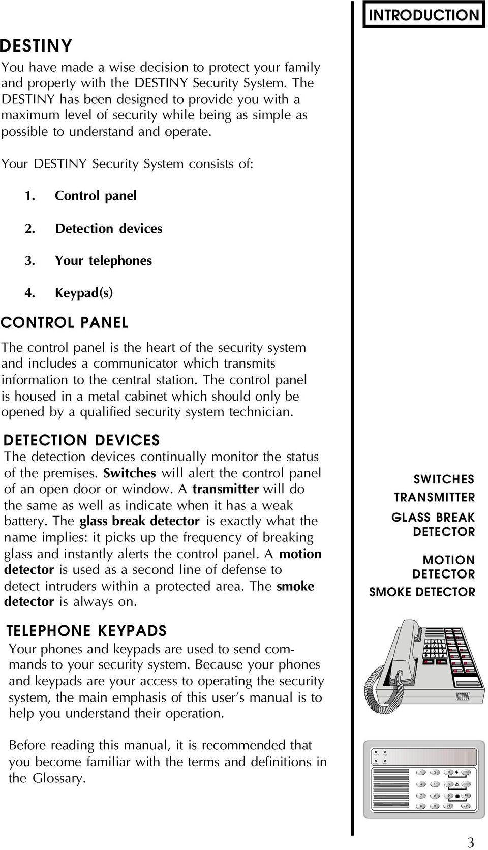 Control panel 2. Detection devices 3. Your telephones 4.