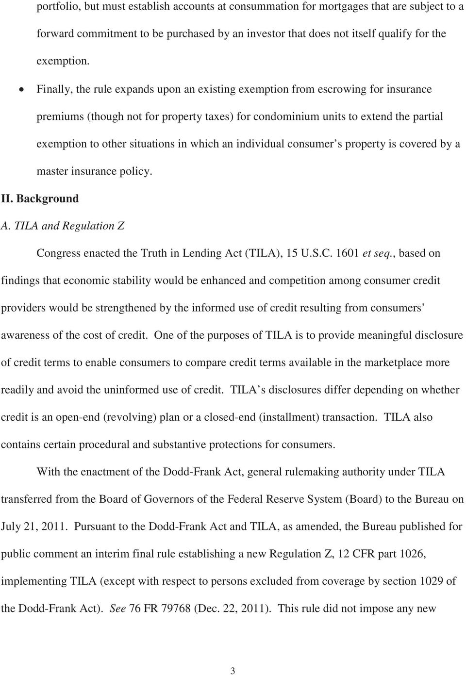 which an individual consumer s property is covered by a master insurance policy. II. Background A. TILA and Regulation Z Congress enacted the Truth in Lending Act (TILA), 15 U.S.C. 1601 et seq.