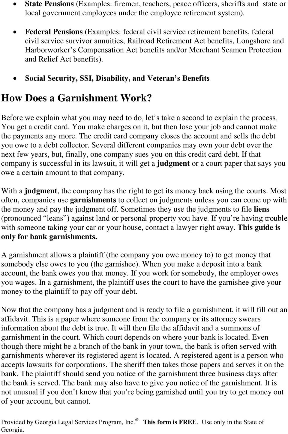 benefits and/or Merchant Seamen Protection and Relief Act benefits). Social Security, SSI, Disability, and Veteran s Benefits How Does a Garnishment Work?