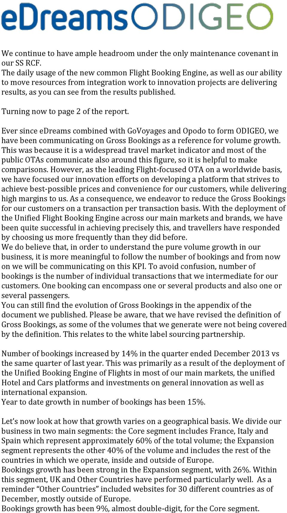 published. Turning now to page 2 of the report. Ever since edreams combined with GoVoyages and Opodo to form ODIGEO, we have been communicating on Gross Bookings as a reference for volume growth.