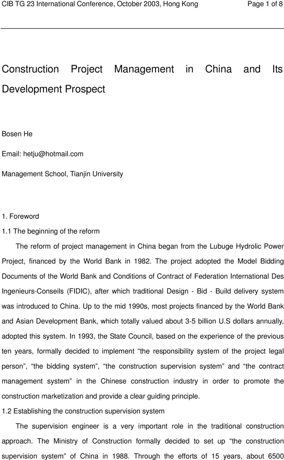 1 The beginning of the reform The reform of project management in China began from the Lubuge Hydrolic Power Project, financed by the World Bank in 1982.