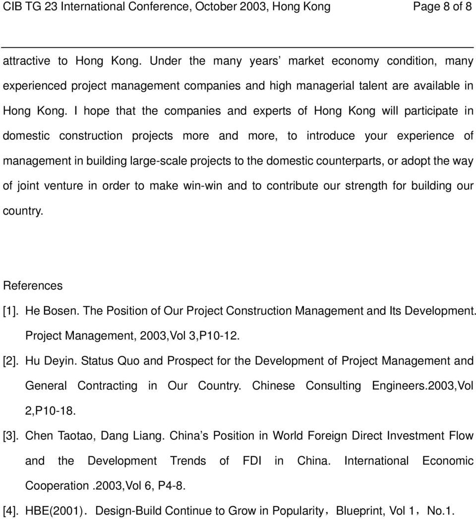 I hope that the companies and experts of Hong Kong will participate in domestic construction projects more and more, to introduce your experience of management in building large-scale projects to the