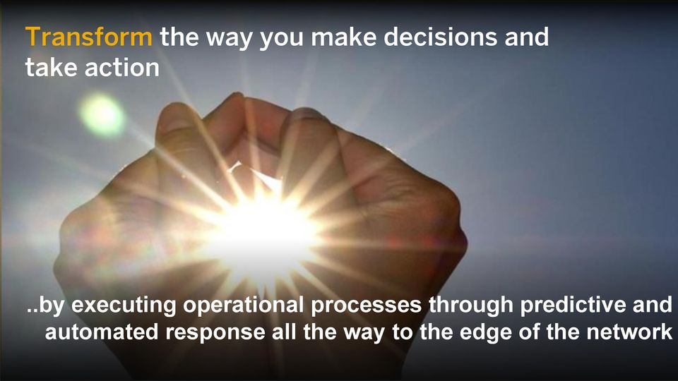 .by executing operational processes