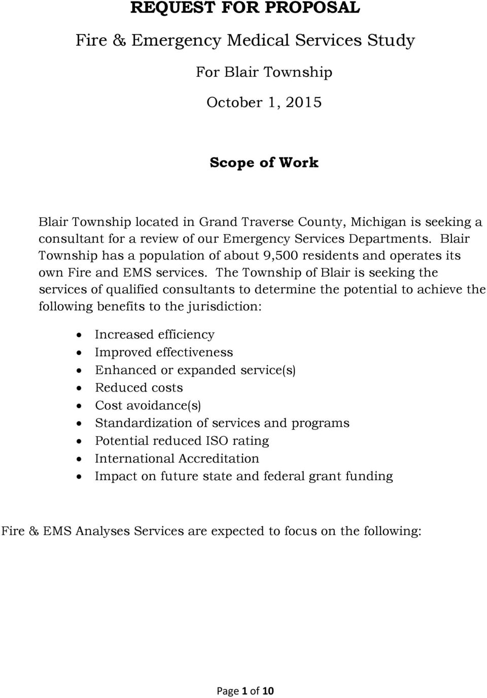 The Township of Blair is seeking the services of qualified consultants to determine the potential to achieve the following benefits to the jurisdiction: Increased efficiency Improved effectiveness