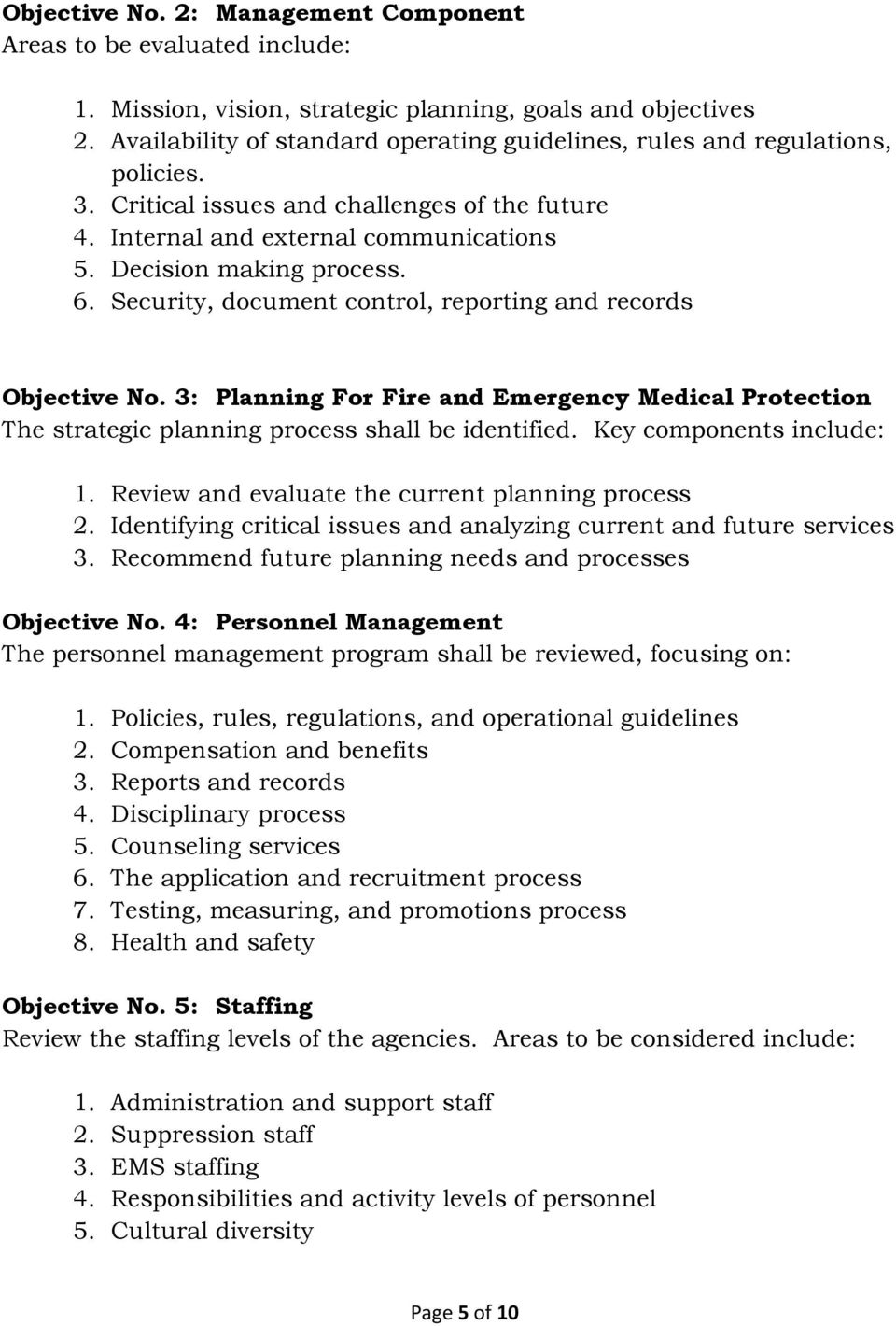 Security, document control, reporting and records Objective No. 3: Planning For Fire and Emergency Medical Protection The strategic planning process shall be identified. Key components include: 1.