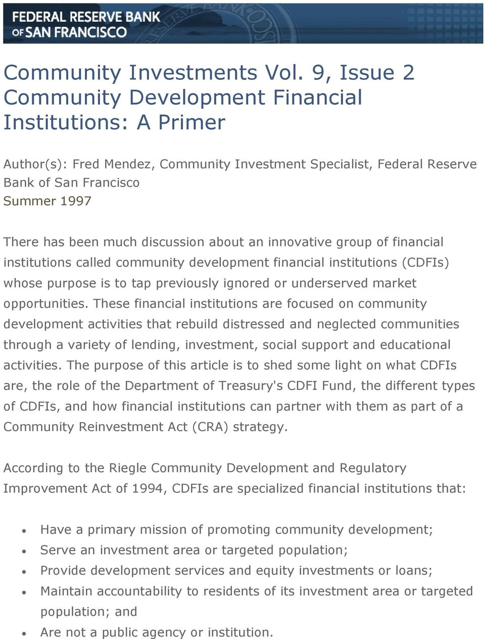 discussion about an innovative group of financial institutions called community development financial institutions (CDFIs) whose purpose is to tap previously ignored or underserved market