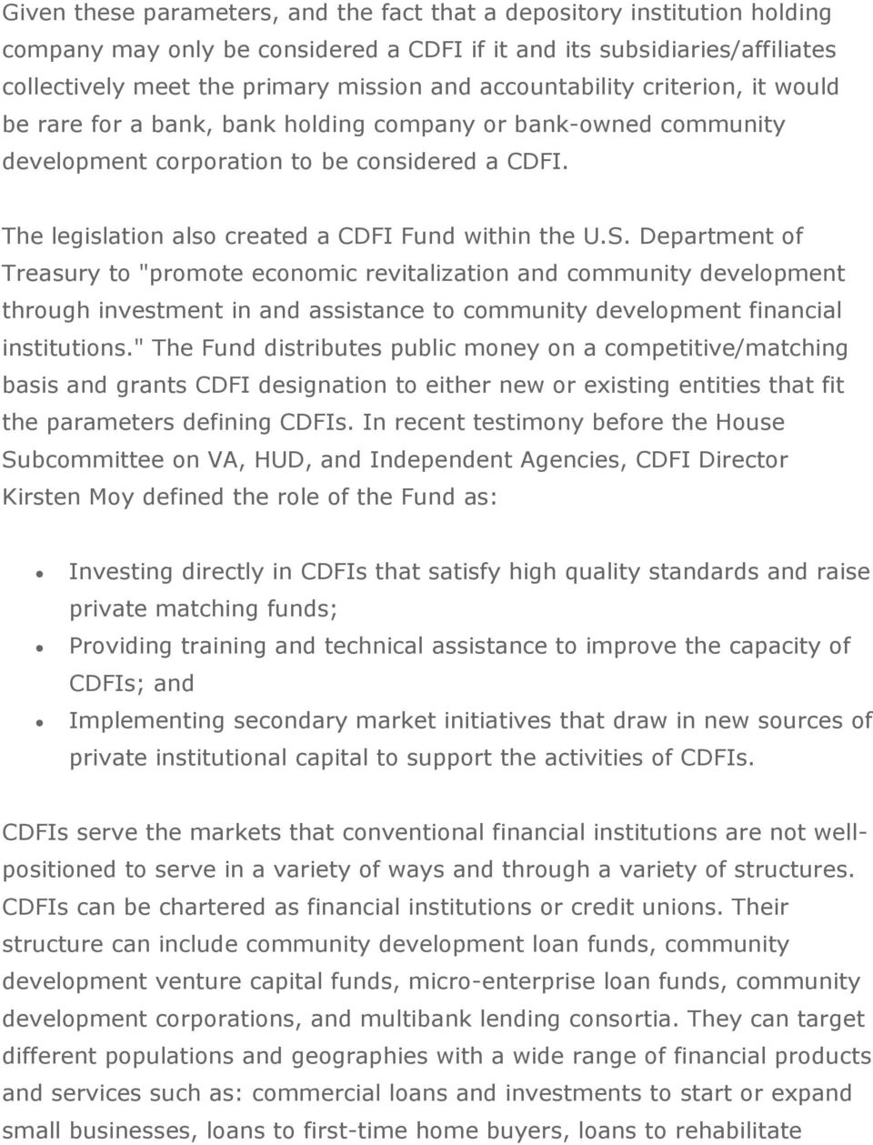 The legislation also created a CDFI Fund within the U.S.